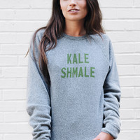 Kale Shmale Sweatshirt