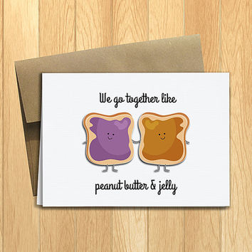 PRINTED Peanut Butter & Jelly Greeting Card  - Funny Anniversary, Love, Birthday, Friendship Notecard