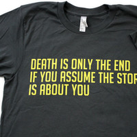 TopatoCo: Death Is Only The End Shirt