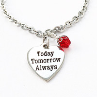 Heart Charm Bracelet - Birthstone Jewelry - Stainless Steel Jewelry - Today Tomorrow Always - Love Words Jewelry - Rememberance Jewelry