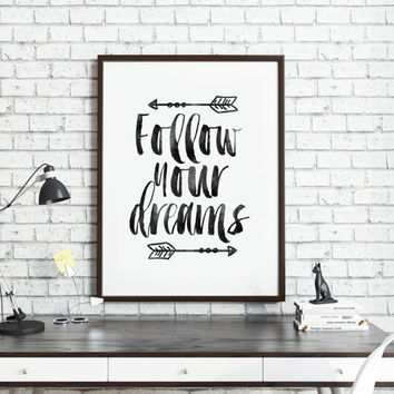 PRINTABLE Art,Follow Your Dreams,Bedroom Decor,Nursery Decor,Kids Room Decor,Arrow Prints,Motivational Quote,Typography Poster,Quote Art