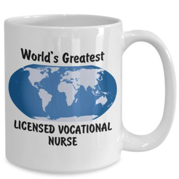 World's Greatest Licensed Vocational Nurse - 15oz Mug