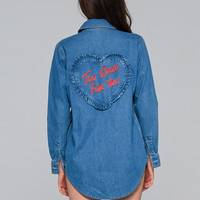 TOO GOOD FOR YOU denim shirt