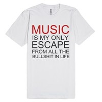Music Is My Only Escape-Unisex White T-Shirt