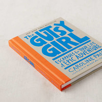 The Gutsy Girl: Escapades for Your Life of Epic Adventure By Caroline Paul | Urban Outfitters