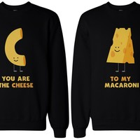 Matching BFF Sweatshirts for Best Friends - You're the Cheese to My Macaroni