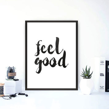 Printable Art Instant Download - Feel Good - Modern Wall Art Typography - Decorative Home Wares - Digital Download - Minimal Design
