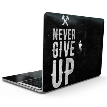Black Hammered Never Give Up - MacBook Pro with Touch Bar Skin Kit