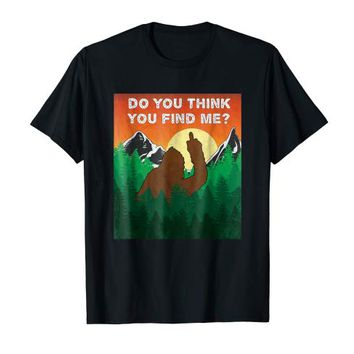 Bigfoot you will find me? Funny retro sasquatch gift t shirt