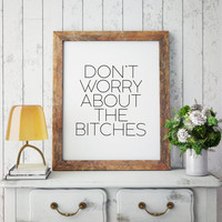 Motivational Quote Typographic Print Motivational quote Wall artwork Teen gift Word Sign Wall art Jennifer Lawrence Bitches Inspirational