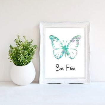 Be Free, Butterfly Print, Printable Butterfly Wall Art, Instant Download, Printable Quotes, Butterfly Decor, 8x10