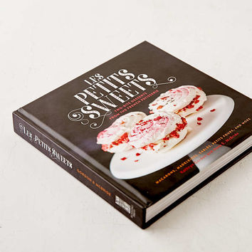 Les Petits Sweets: Two-Bite Desserts From The French Patisserie By Kathryn Gordon & Anne E. McBride - Urban Outfitters