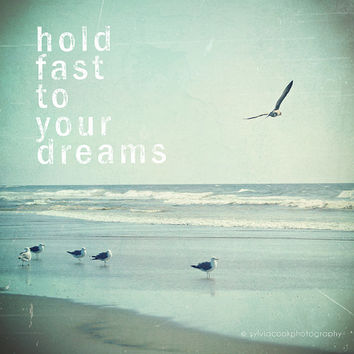 "Beach home decor ""Hold fast to your dreams"", typography, ocean, beach photography, inspirational,seagulls,birds,nature,blue,aqua,quote print"