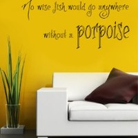 Housewares Vinyl Decal Alice in Wonderland Quote No Wise Fish Go Without Porpoise Home Wall Art Decor Removable Stylish Sticker Mural Unique Design for Room Office