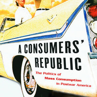 A Consumers' Republic by Lizabeth Cohen | PenguinRandomHouse.com