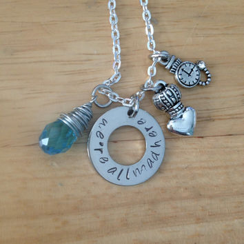 Alice We're All Mad Here Custom Hand Stamped Charm Necklace, Alice in Wonderland Necklace, Madhatter Necklace