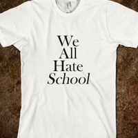 We All Hate School