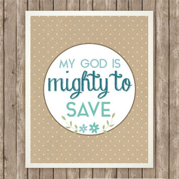 Mighty To Save, Inspirational Art Printable, Instant Download, 8 x 10, Kraft Paper, Polka Dots, Blue Flowers, God's Salvation, Home Decor