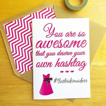 Cute Thank You Bridesmaid Card-You Are So Awesome You Deserve Your Own Hashtag #bestbridesmaidever. Bridal Party Card. Wedding Card.