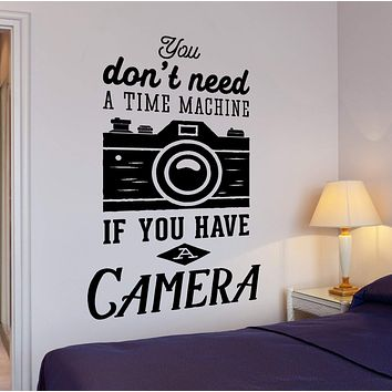 Wall Vinyl Decal Motivation Photograph Quote If You Have A Camera Decor Unique Gift z4301