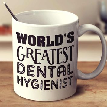 World's Greatest Dental Hygienist
