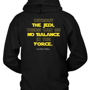 ESBH9S Star Wars The Force Awakens Lor San Tekka Quote Hoodie Two Sided