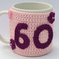 60th Birthday ,pink crochet mug cozy with amethyst applique numbers