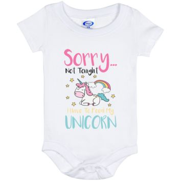 Sorry... Not Tonight. I Have To Feed My Unicorn Baby Onesuit 6 Month