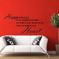 Wall Decal Vinyl Sticker Decals Art Home Decor Murals Quote Decal Happiness is not measured by what you hold in your hands but by what you hold in your Heart Decals V917
