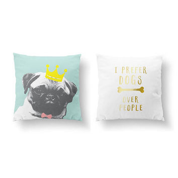 SET of 2 Pillows, Dog Lover Quote, I Prefer Dogs Over People, Gold Pillow, Pug King Pillow, Throw Pillow, Cushion, Dog Art, Bed Pillow