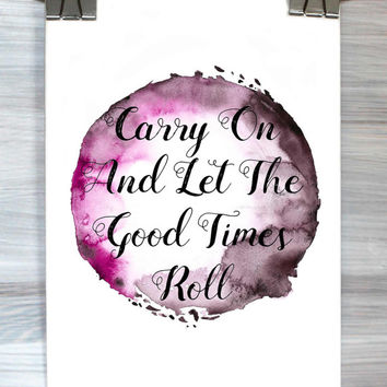 Carry On And Let The Good Times Roll Typography Print Poster Watercolor Inspirational Quote Dorm Apartment Wall Art Home Decor