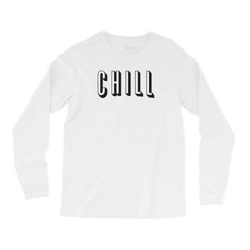 chill Long Sleeve Shirts