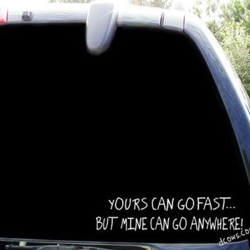 "BargainMax Yours can go fastbut mine can go anywhere Sticker Decal Notebook Car Laptop 8"" (White)"