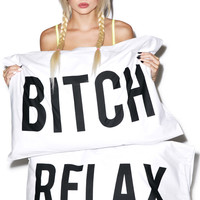 Married to the Mob Bitch Relax Pillow Cases White One
