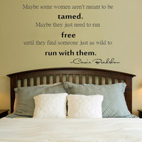 Maybe some women aren't meant to be tamed.. Carrie Bradshaw Quote Vinyl Wall Decal