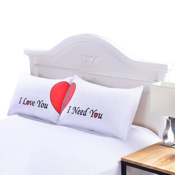 I Love You I Need You Pillow Case