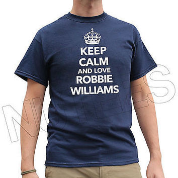 Keep Calm And Love Robbie Williams Mens Ladies Kids T-Shirt and Vests
