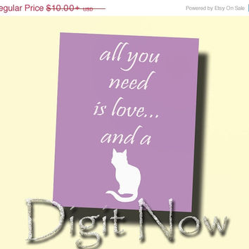ON SALE All you need is love and a cat Quotes Print Poster Wall Art Home  Decor L13027