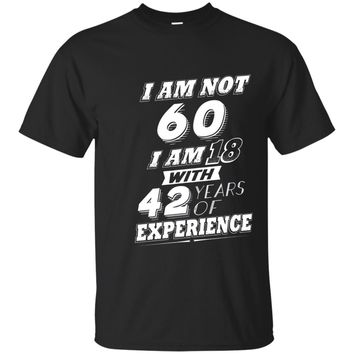 Funny 60th Birthday Gag Gift T-Shirt 60 Year Old Humor