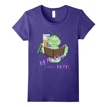 Funny Bookworm Readers Gonna Read Literacy t-shirt