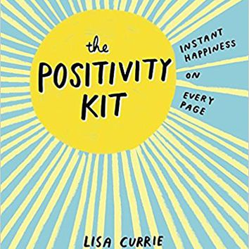 The Positivity Kit: Instant Happiness on Every Page Paperback – June 7, 2016