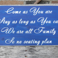 Come as You are Wedding Sign Customized to your needs Family Sign