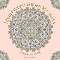Meditative Garden Mandala Coloring Book