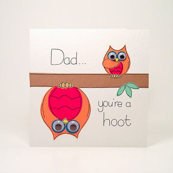 "Greeting Card - Handmade Two Owls ""Dad you're a Hoot Birthday Card - Father's Day Card"