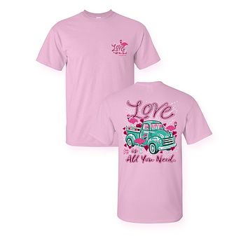 Sassy Frass Love is All You Need Truck Valentines Day Bright Girlie T Shirt