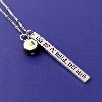 Sushi Necklace - They See Me Rollin - Pun Jewelry - Gift For Her - Junk Food - Food Jewelry