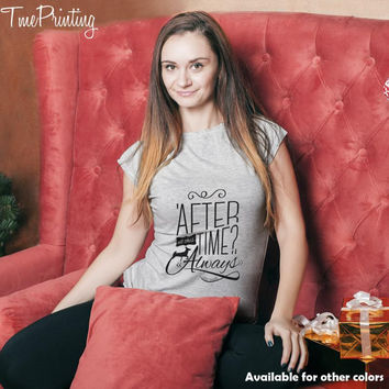after all this time Always Harry Potter for Men T-Shirt, Women T-Shirt, Unisex T-Shirt