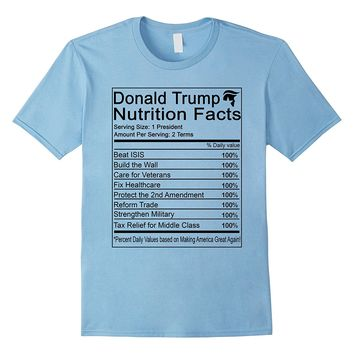 Donald Trump Nutrition Facts Make America Great T-Shirts