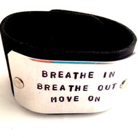 Leather Cuff Mantra Bracelet Hand Stamped Breathe In Breathe Out Move On Jimmy Buffett quote Jewelry