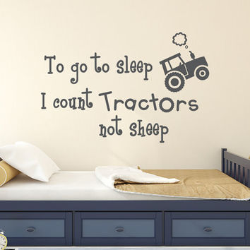 Kids Wall Decals Quote To Go To Sleep I Count Tractors Not Sheep Vinyl Sticker Nursery Decal Boys Room Bedroom Home Decor T21